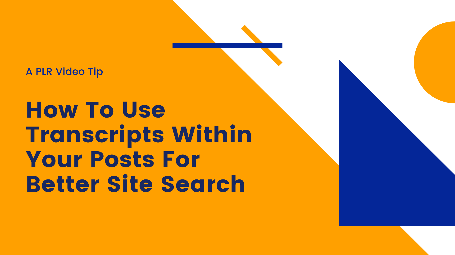 Transcripts For Better Site Search-A PLR Video Tip